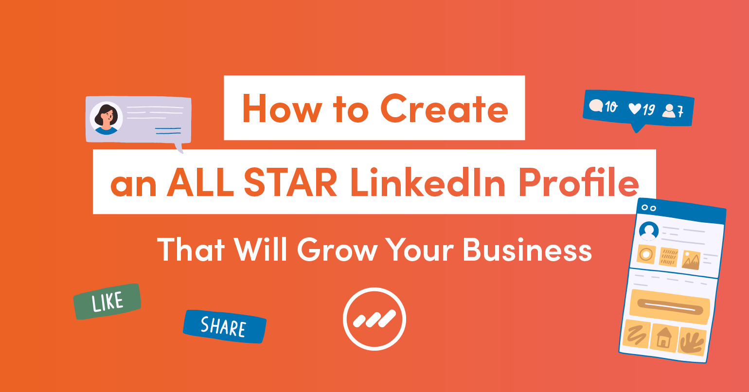 HowtoCreateALLSTARLinkedInProfileThatWillGrowYourBusiness