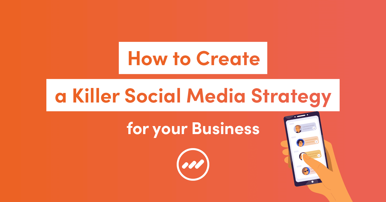 MM-Blog-HowCreateKillerSocialMediaStrategyForYourBusiness-Blog