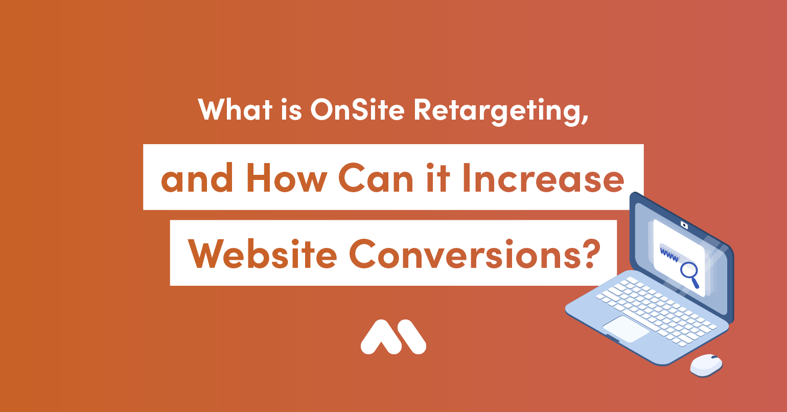 MM-Blog-WhatisOnSiteRetargeting-Blog