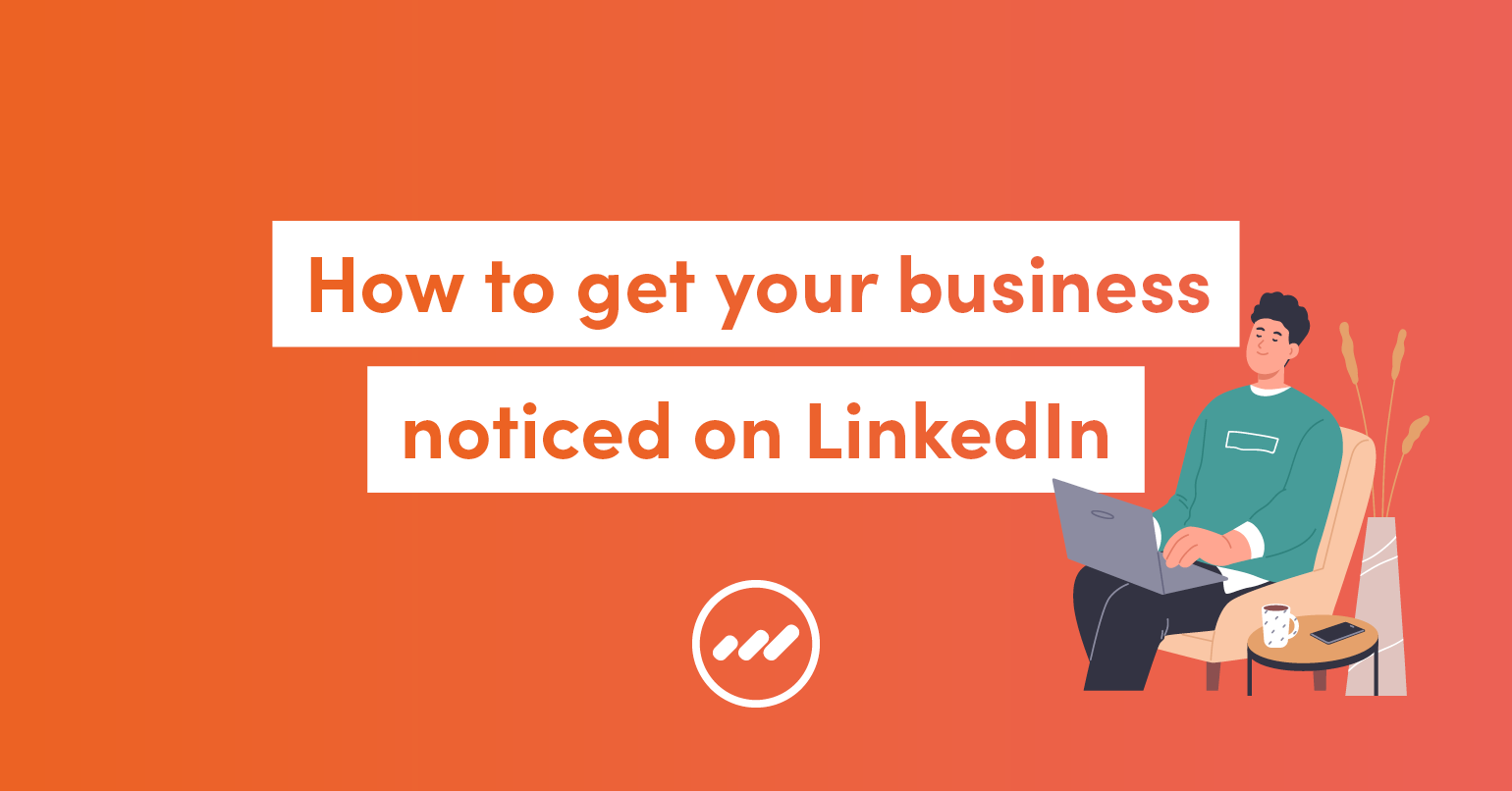 MM-HowToGetBusinessNoticedOnLinkedin-Blog