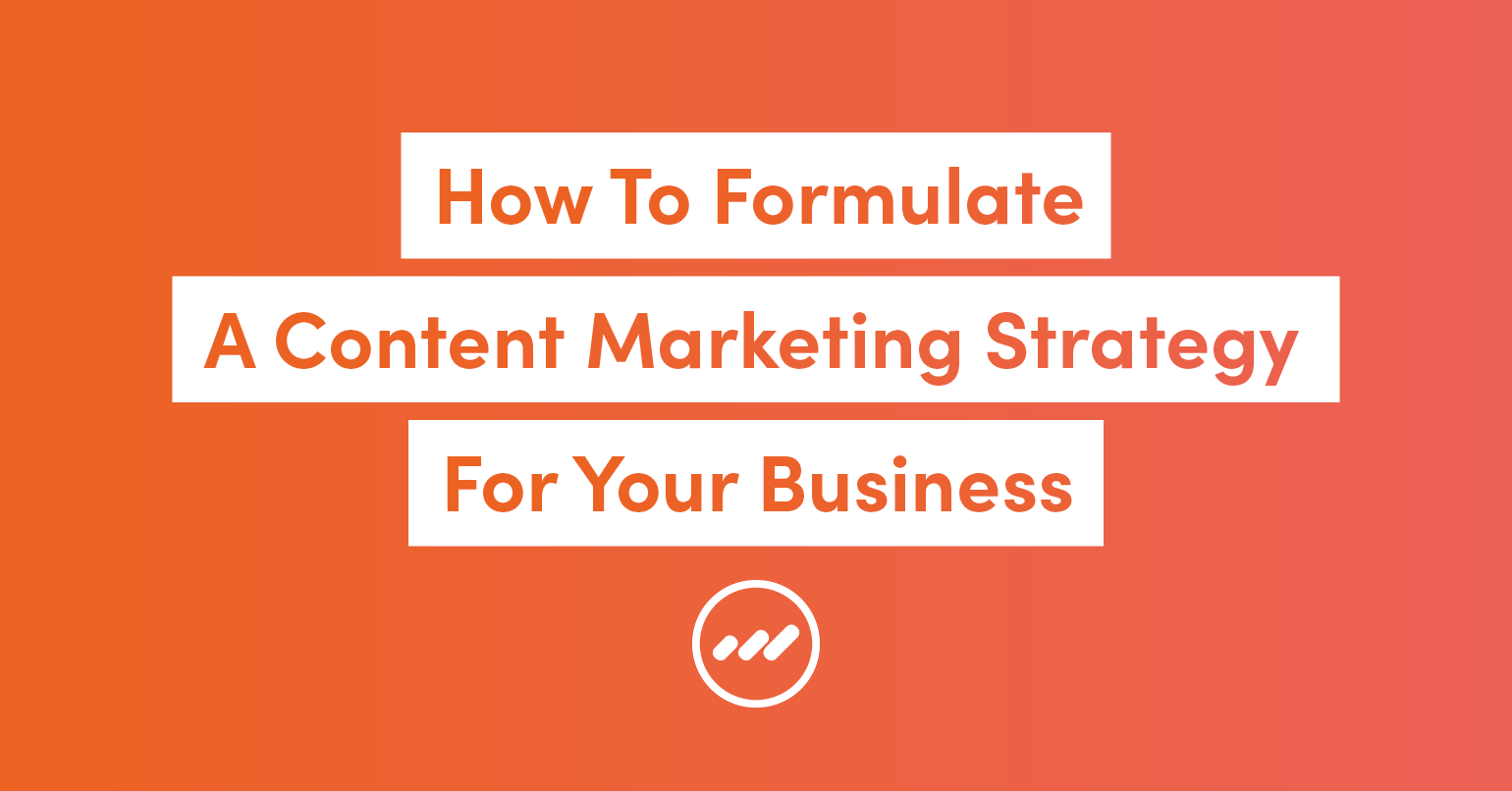 HowToFormulateAContentMarketingStrategy